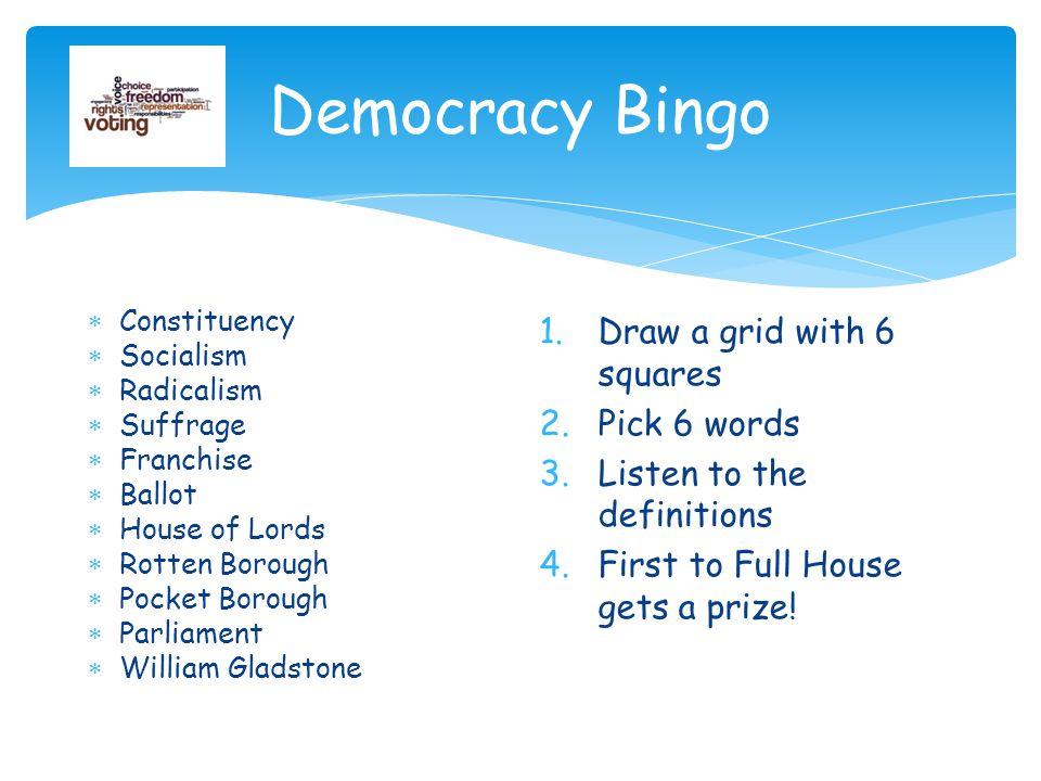 Democracy Bingo Draw a grid with 6 squares Pick 6 words