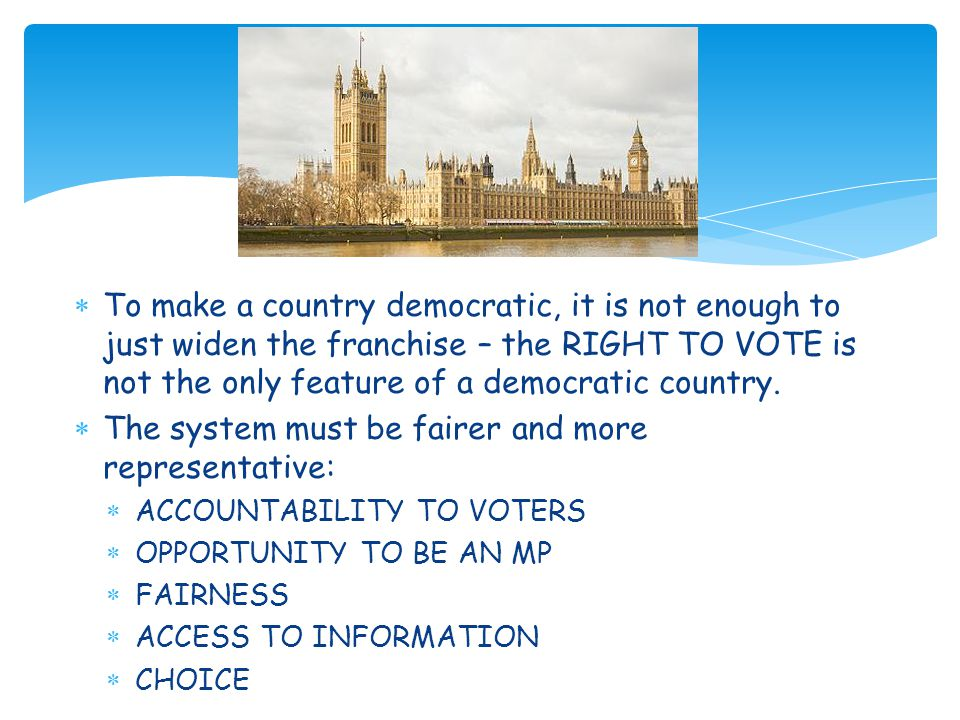 The system must be fairer and more representative: