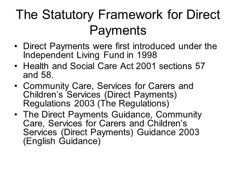 The Statutory Framework for Direct Payments
