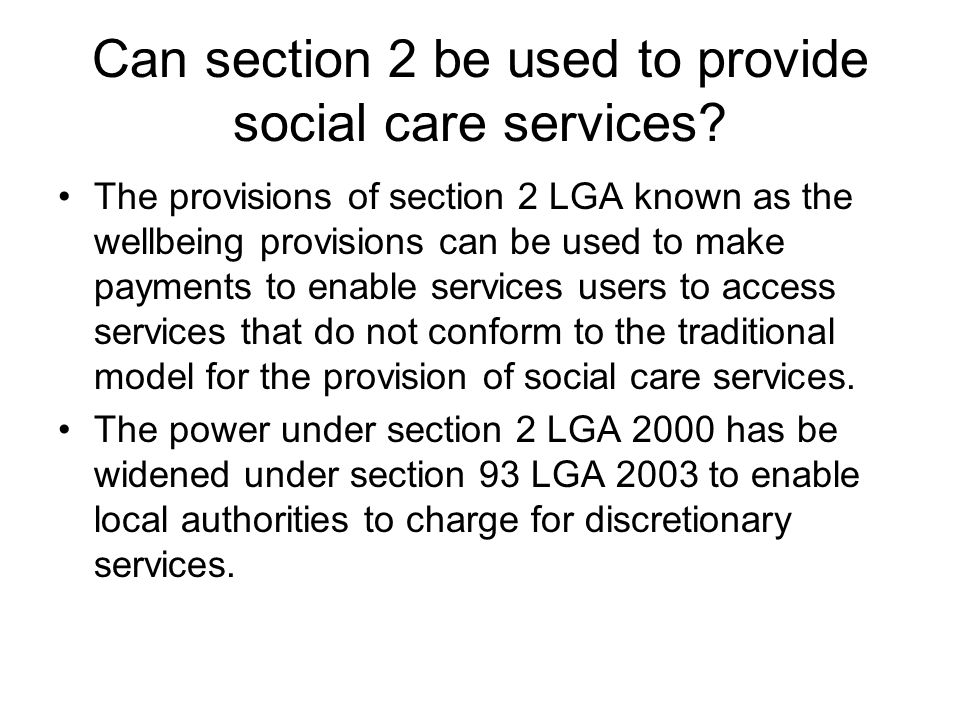 Can section 2 be used to provide social care services
