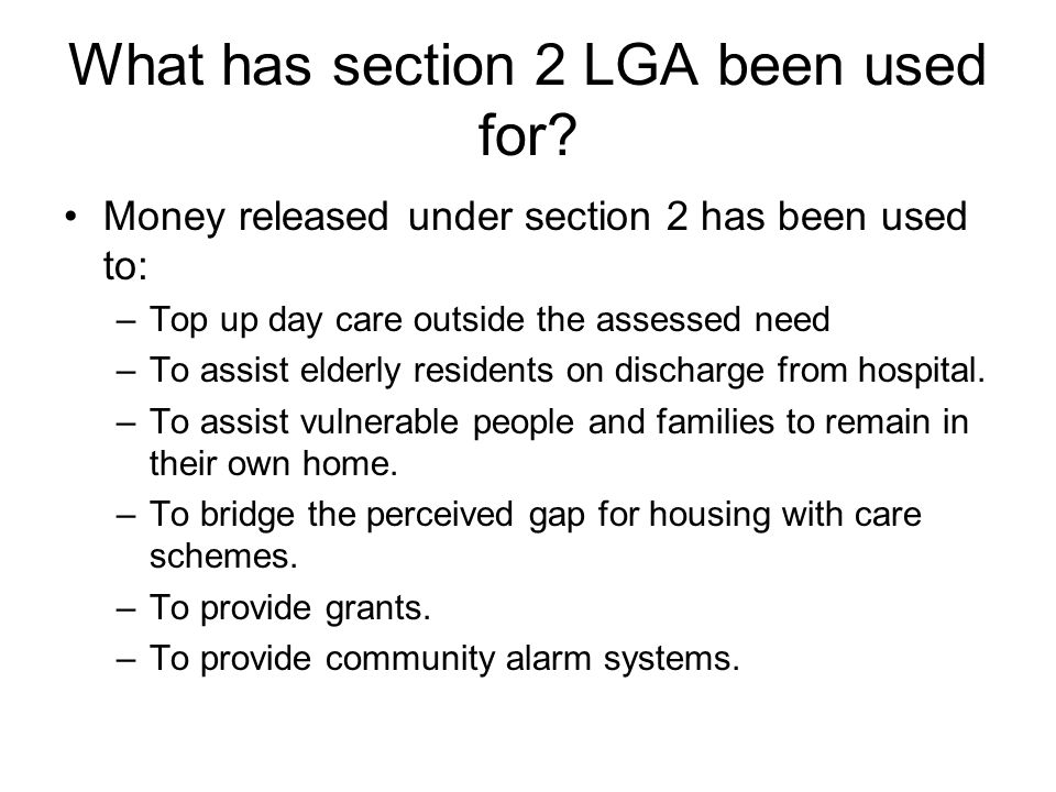 What has section 2 LGA been used for