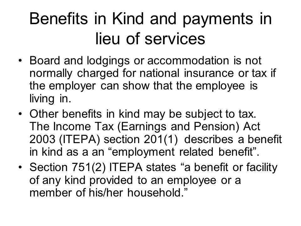 Benefits in Kind and payments in lieu of services