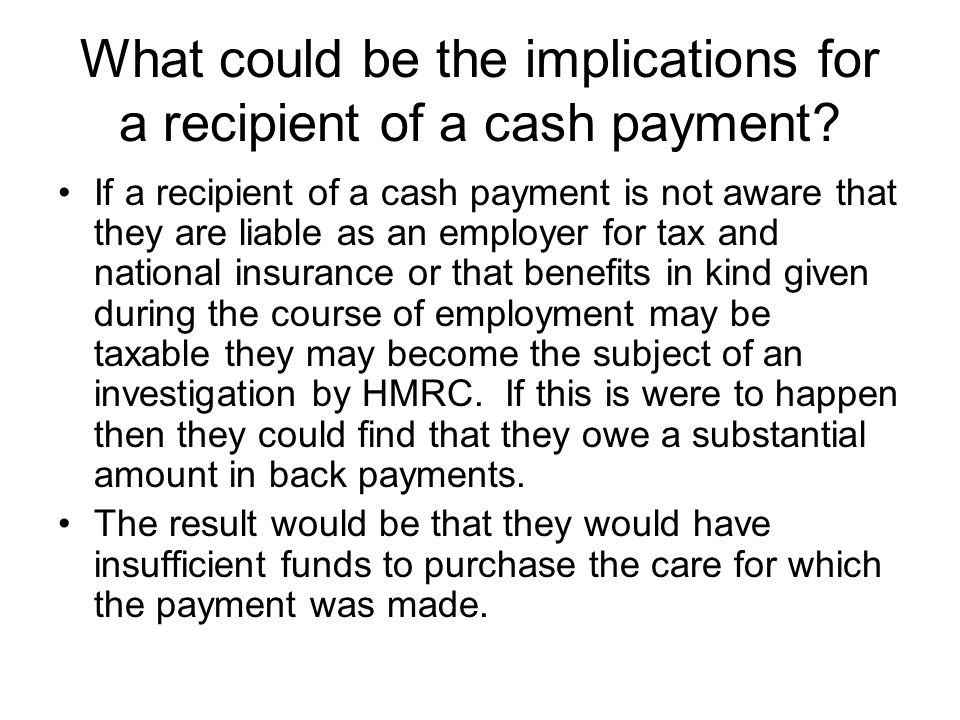 What could be the implications for a recipient of a cash payment