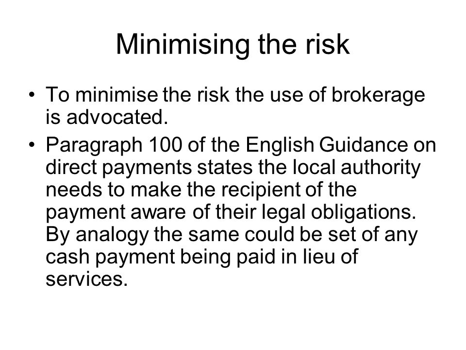 Minimising the risk To minimise the risk the use of brokerage is advocated.