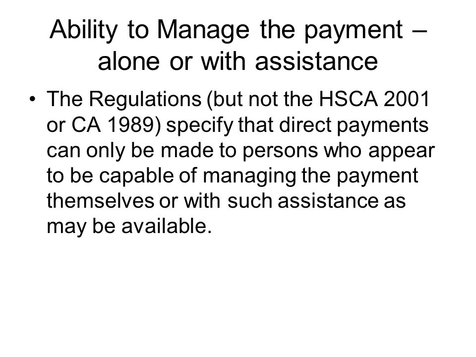 Ability to Manage the payment – alone or with assistance