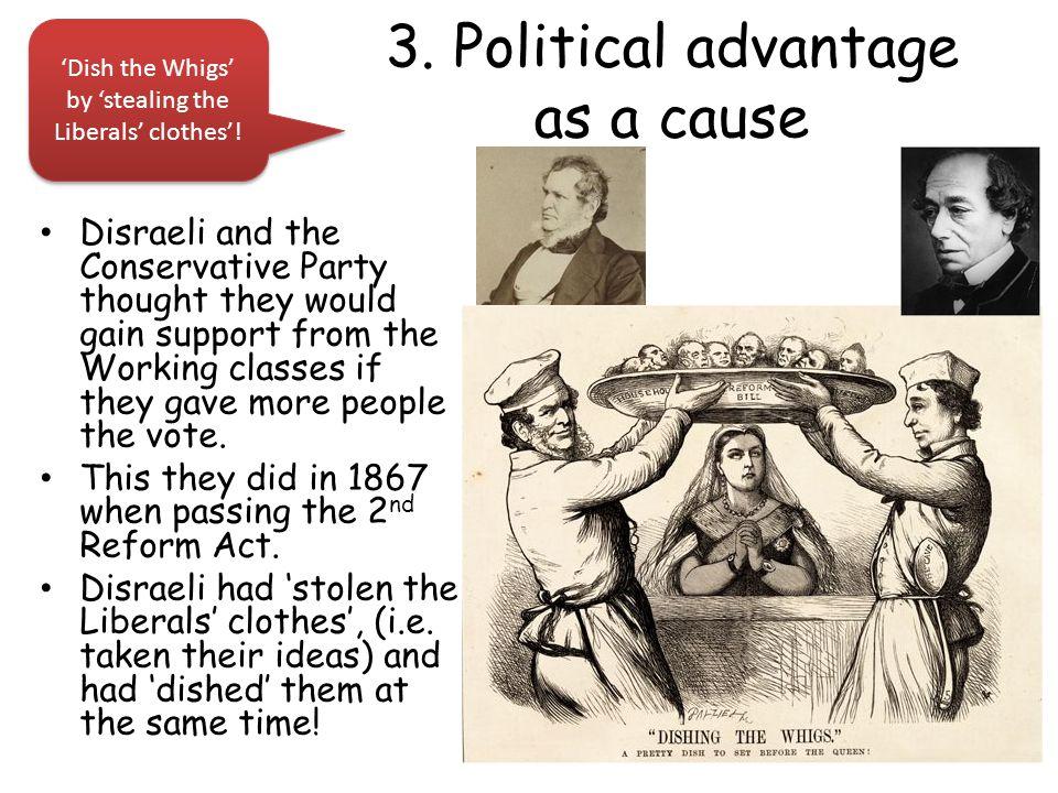 3. Political advantage as a cause