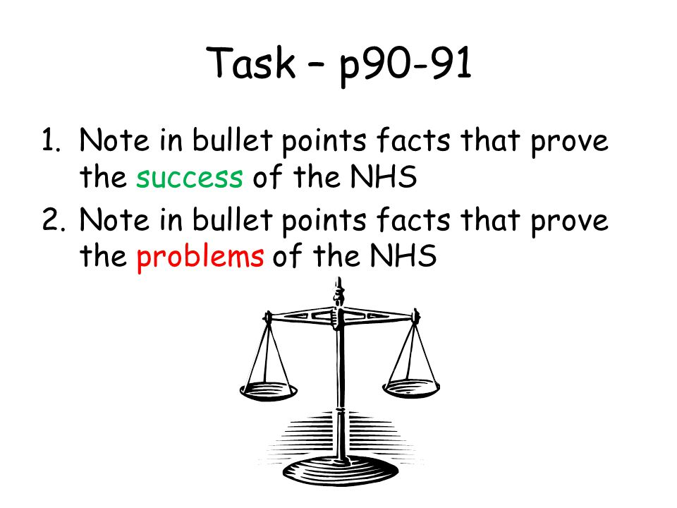 Task – p90-91 Note in bullet points facts that prove the success of the NHS.