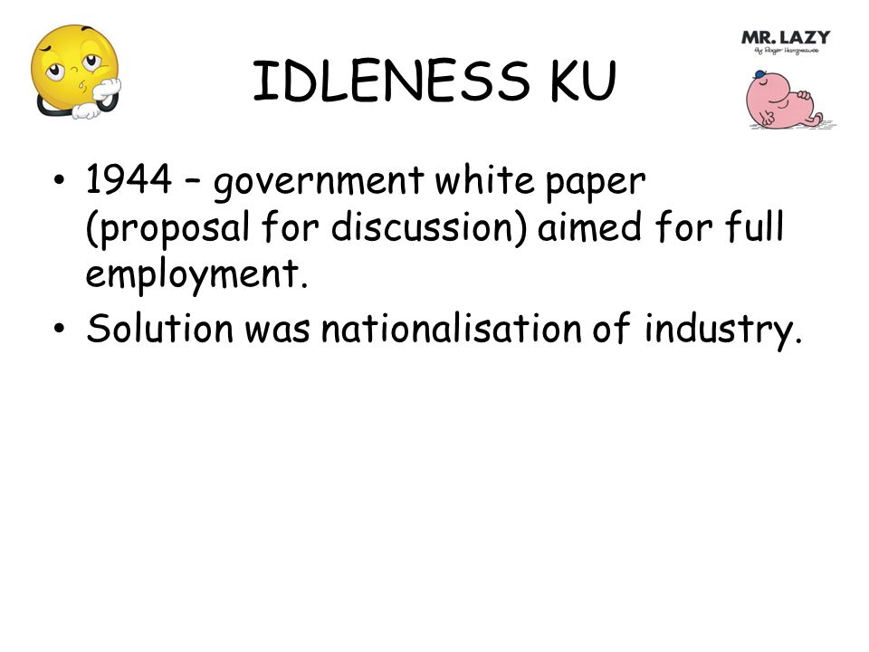 IDLENESS KU 1944 – government white paper (proposal for discussion) aimed for full employment.