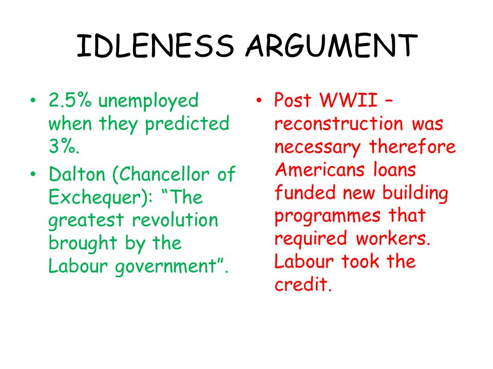 IDLENESS ARGUMENT 2.5% unemployed when they predicted 3%.