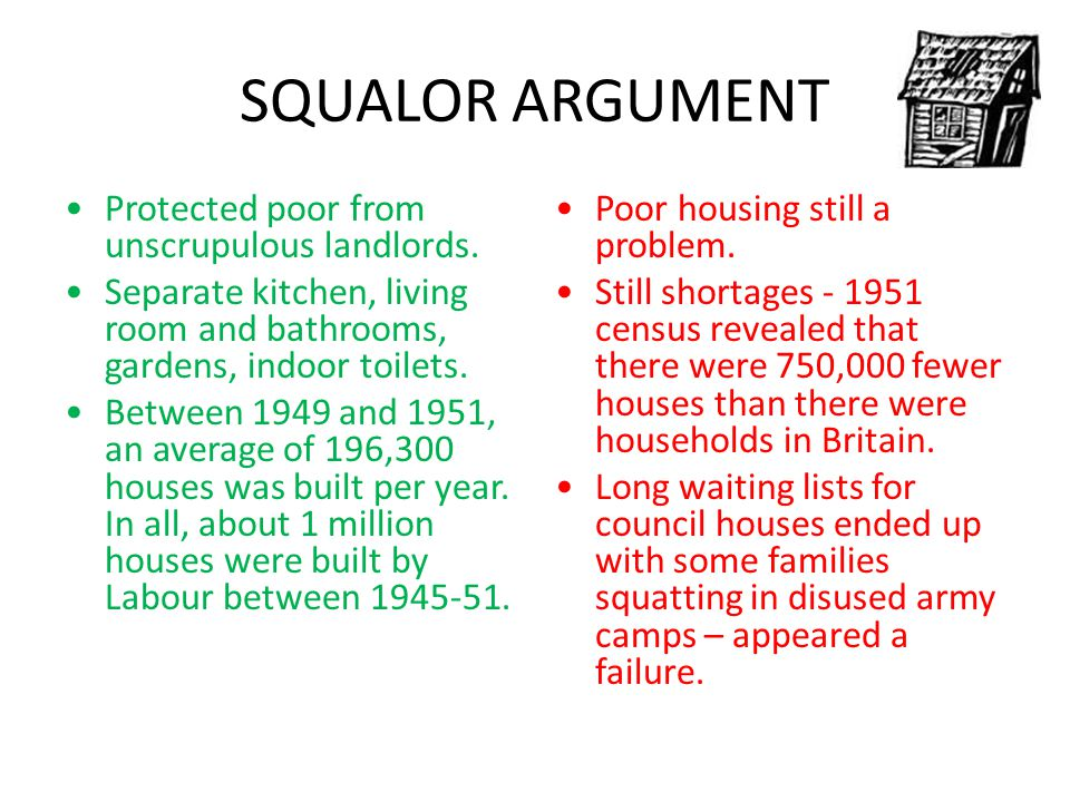 SQUALOR ARGUMENT Protected poor from unscrupulous landlords.