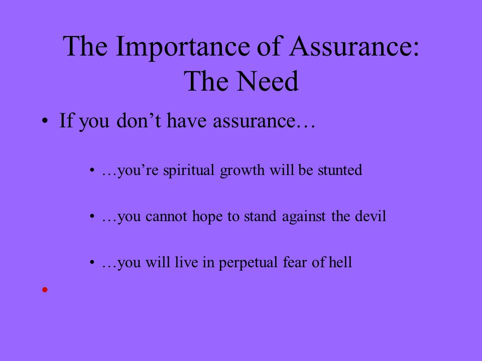 The Importance of Assurance: The Need