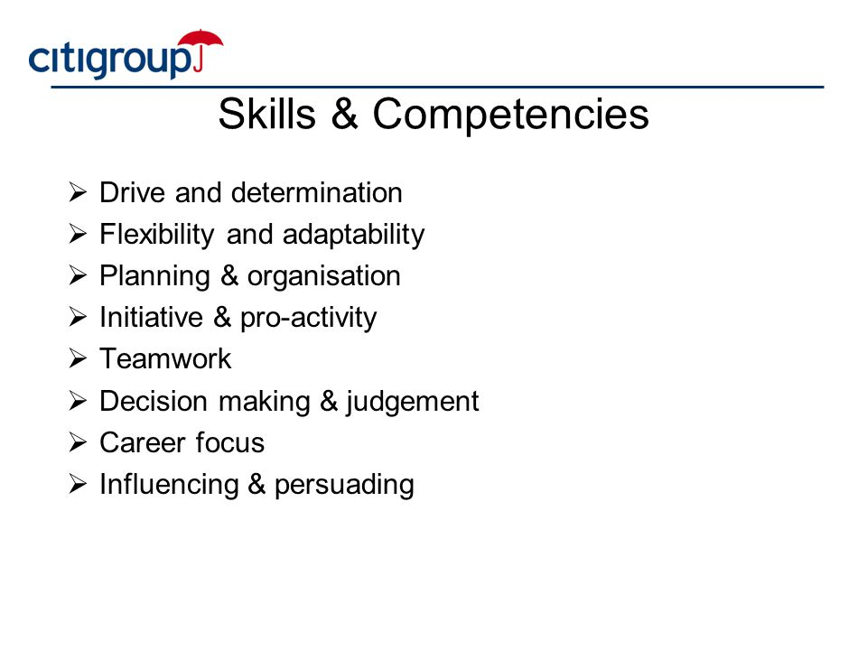 Skills & Competencies Drive and determination