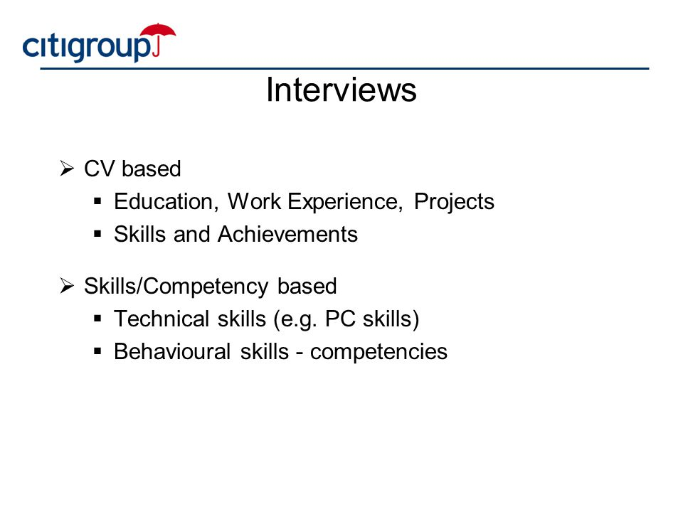 Interviews CV based Education, Work Experience, Projects