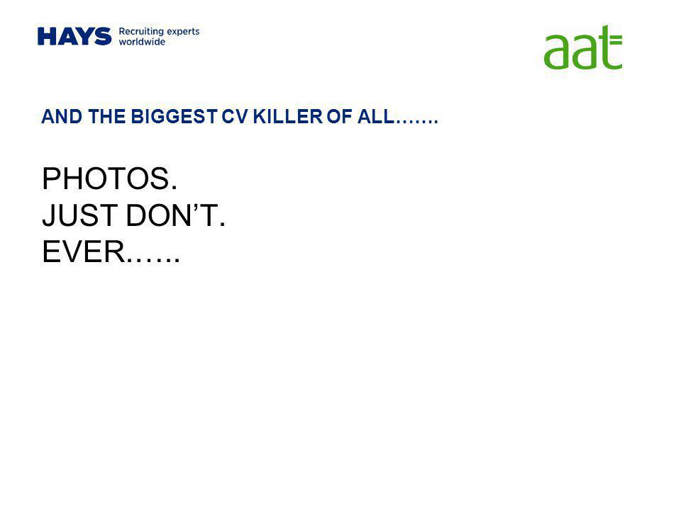 AND THE BIGGEST CV KILLER OF ALL…….
