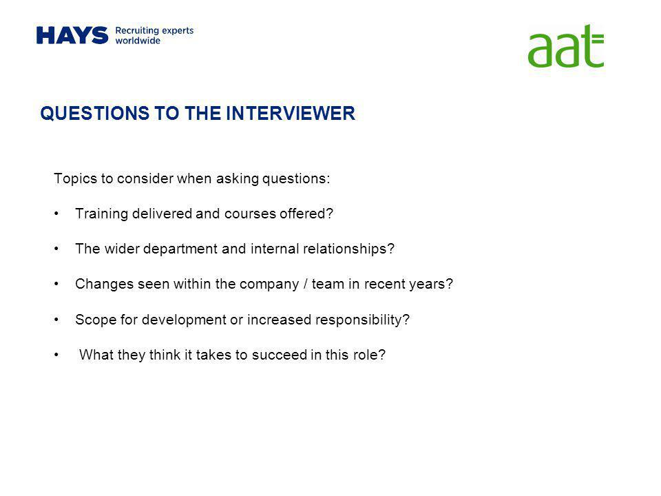 QUESTIONS TO THE INTERVIEWER