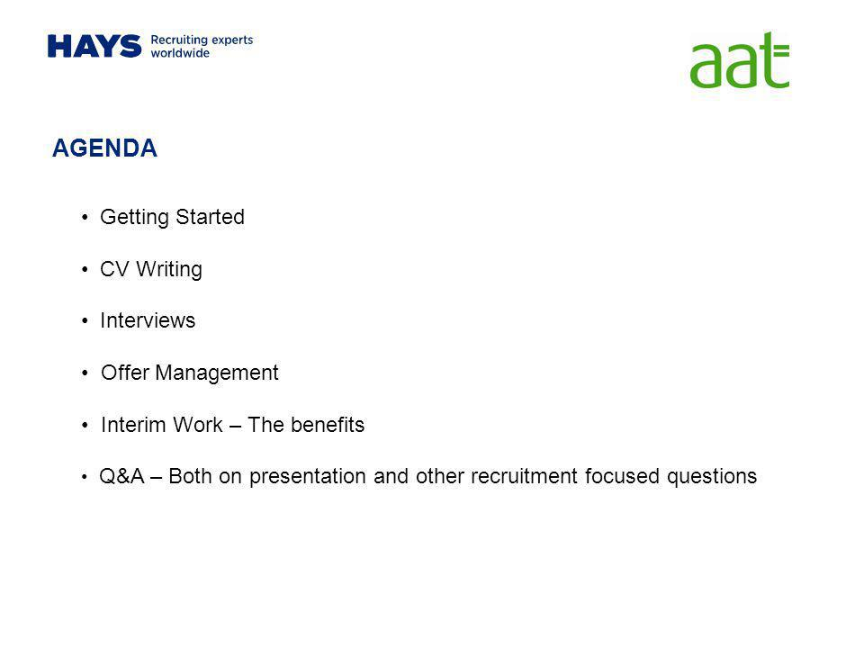 AGENDA Getting Started CV Writing Interviews Offer Management