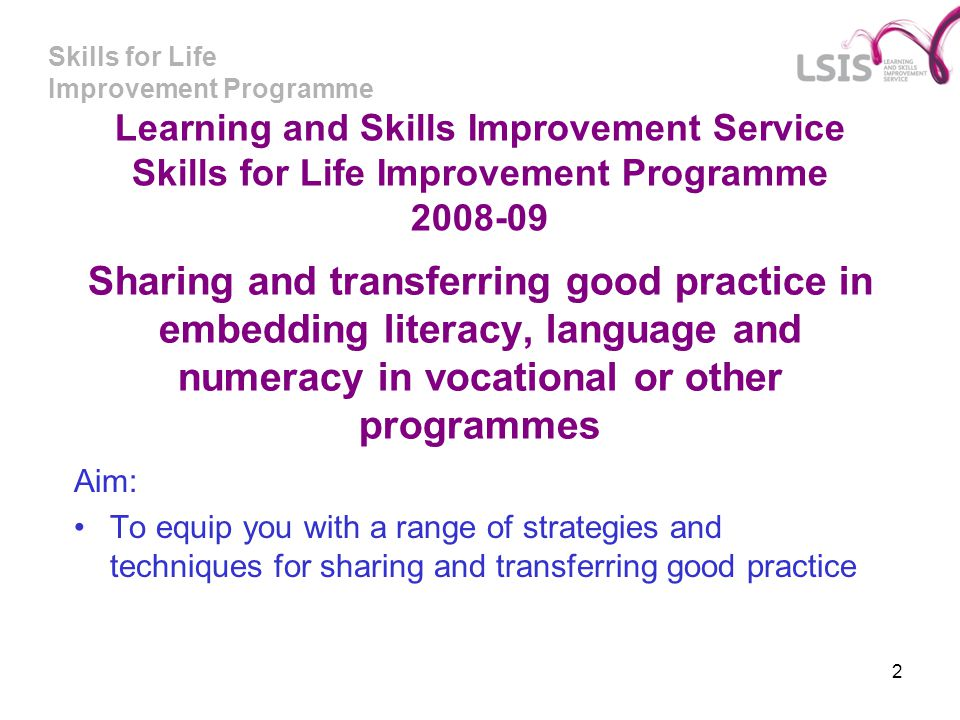 Learning and Skills Improvement Service Skills for Life Improvement Programme 2008-09