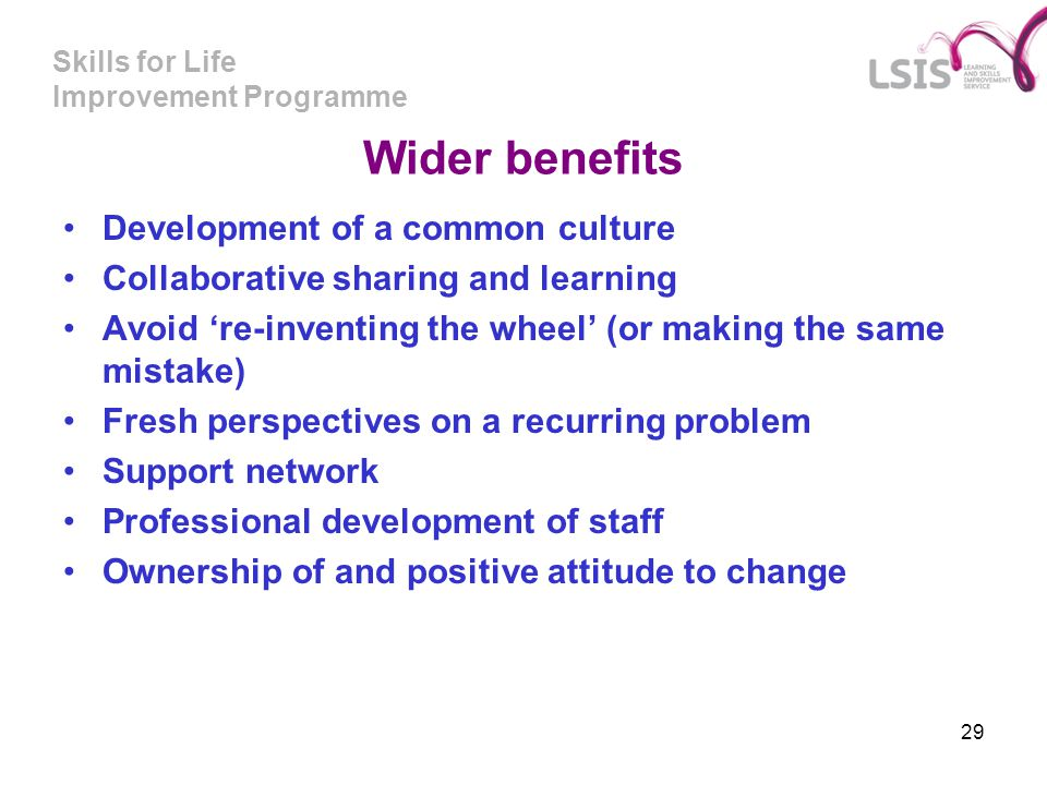 Wider benefits Development of a common culture