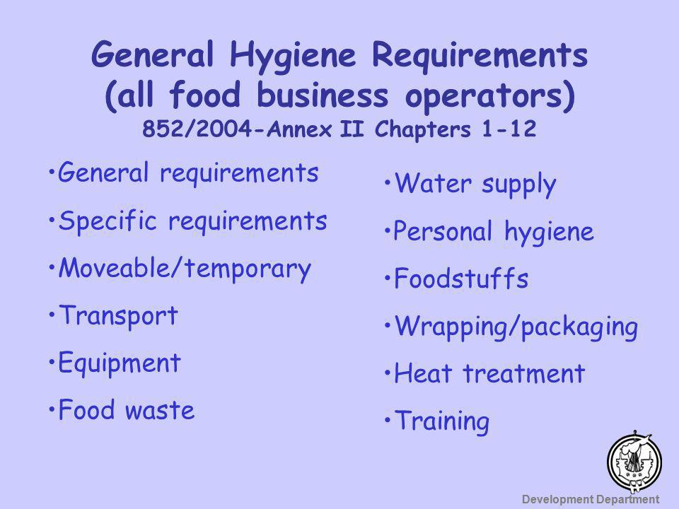 General Hygiene Requirements (all food business operators) 852/2004-Annex II Chapters 1-12