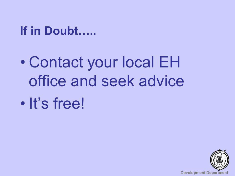Contact your local EH office and seek advice It's free!