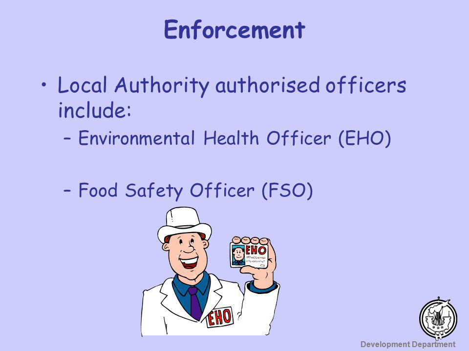 Enforcement Local Authority authorised officers include: