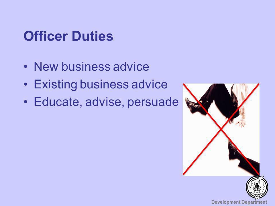 Officer Duties New business advice Existing business advice