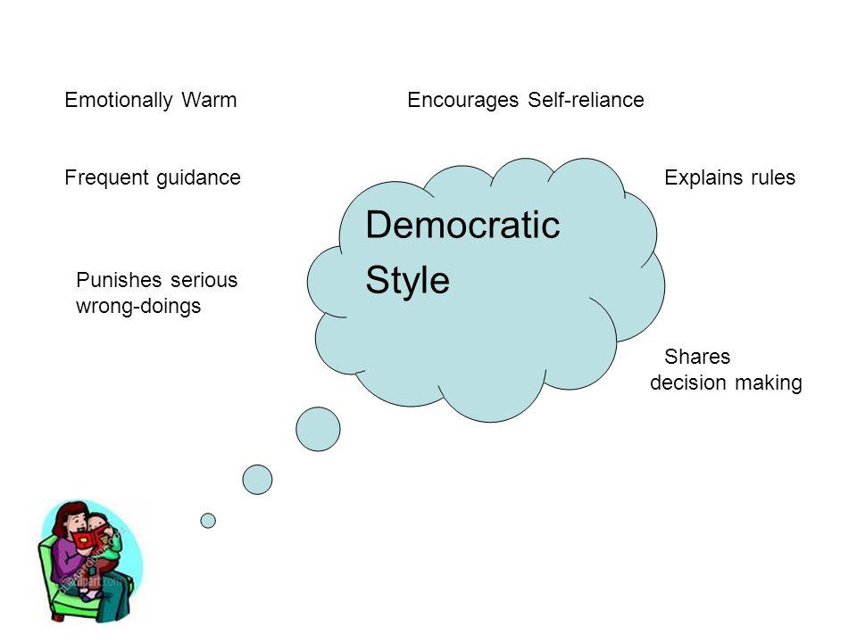 Democratic Style Emotionally Warm Encourages Self-reliance
