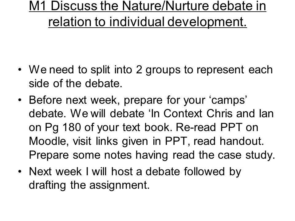 M1 Discuss the Nature/Nurture debate in relation to individual development.