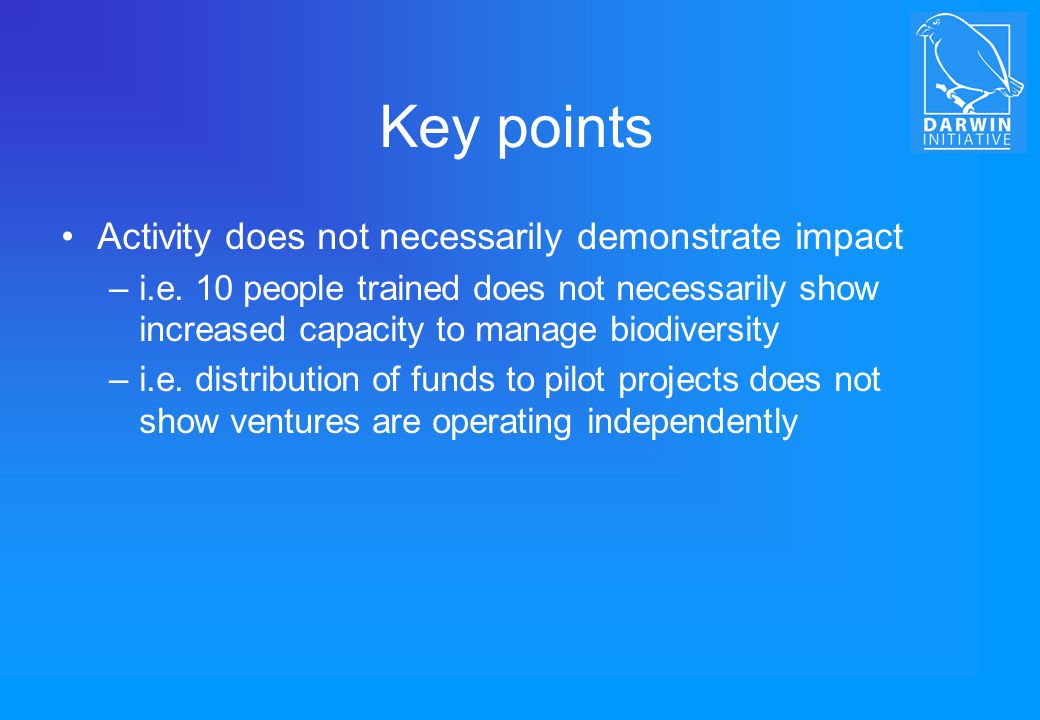 Key points Activity does not necessarily demonstrate impact