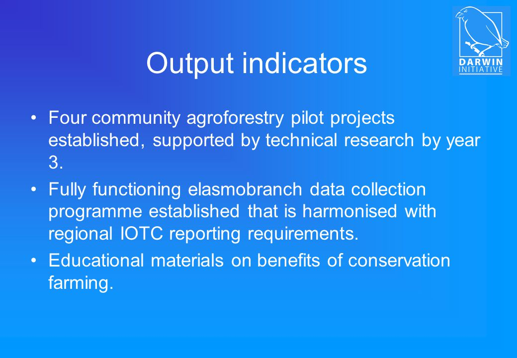 Output indicators Four community agroforestry pilot projects established, supported by technical research by year 3.