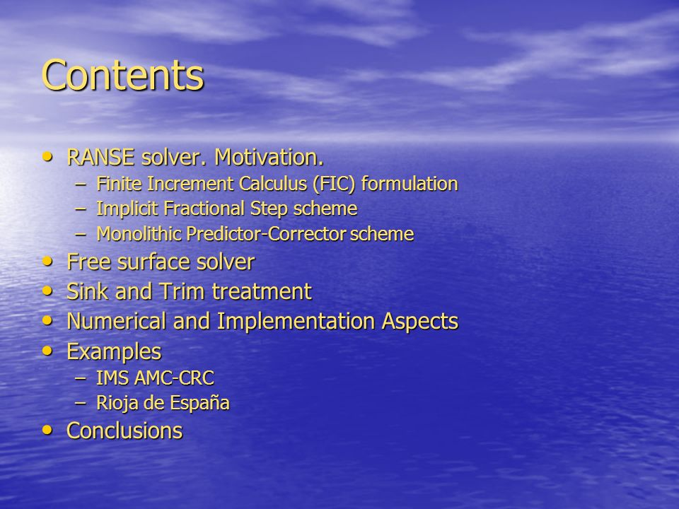 Contents RANSE solver. Motivation. Free surface solver