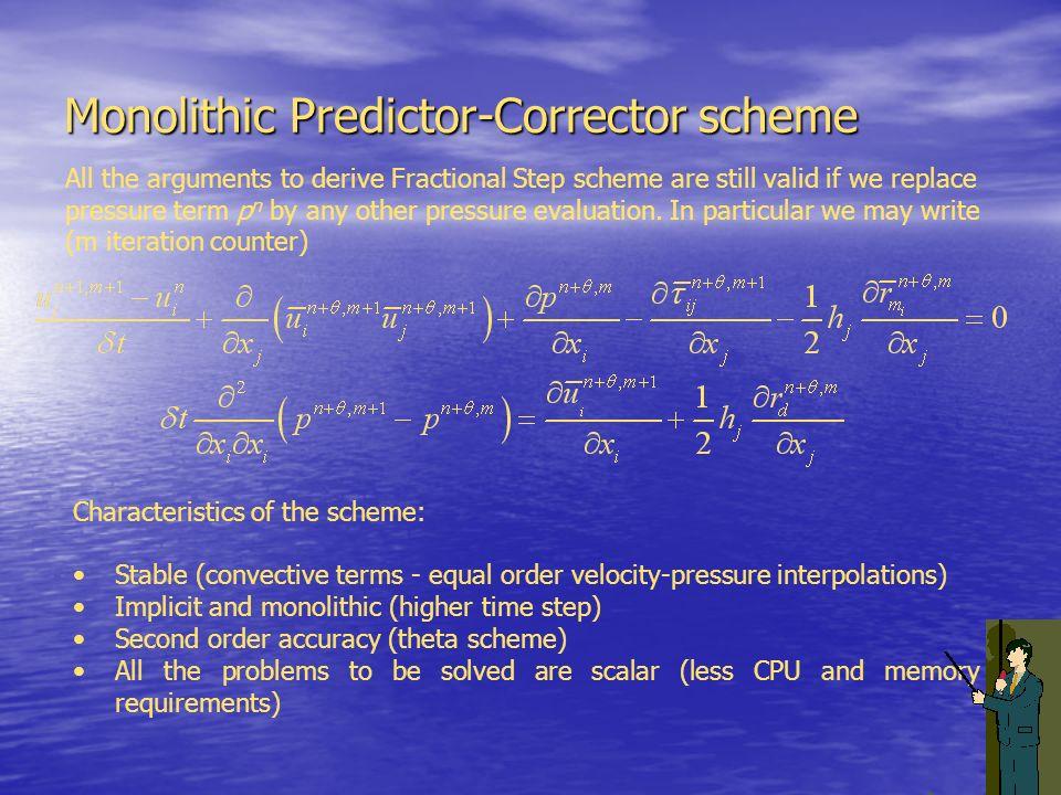 Monolithic Predictor-Corrector scheme