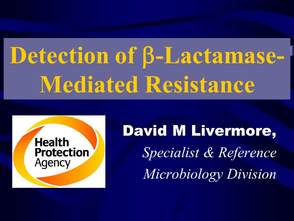 Detection of b-Lactamase-Mediated Resistance