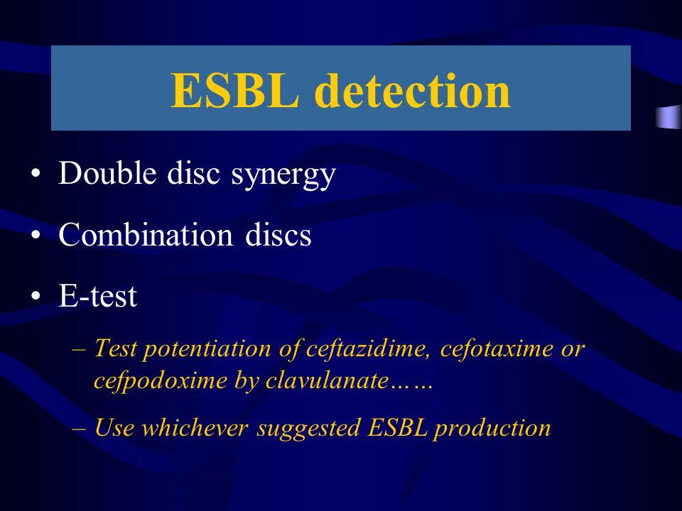 ESBL detection Double disc synergy Combination discs E-test