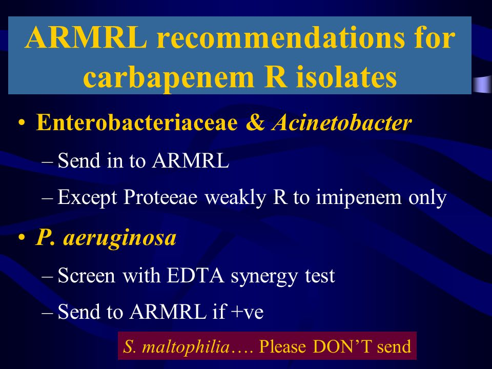 ARMRL recommendations for carbapenem R isolates
