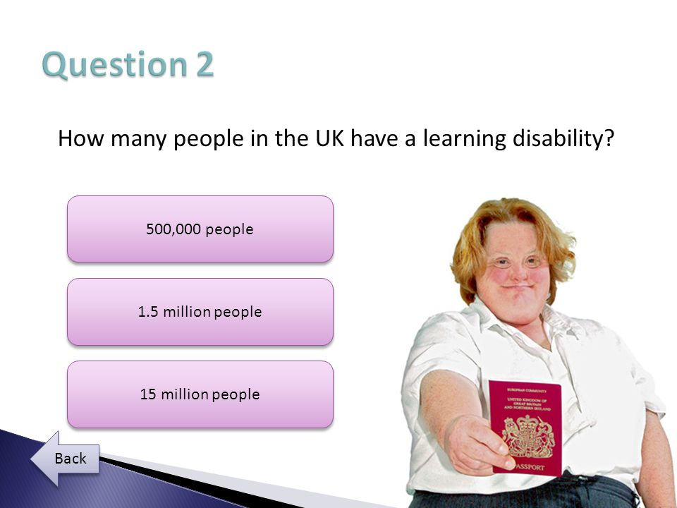 Question 2 How many people in the UK have a learning disability