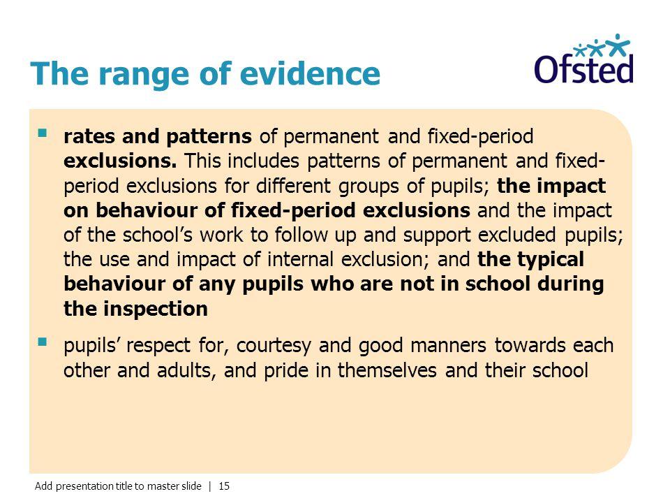 The range of evidence