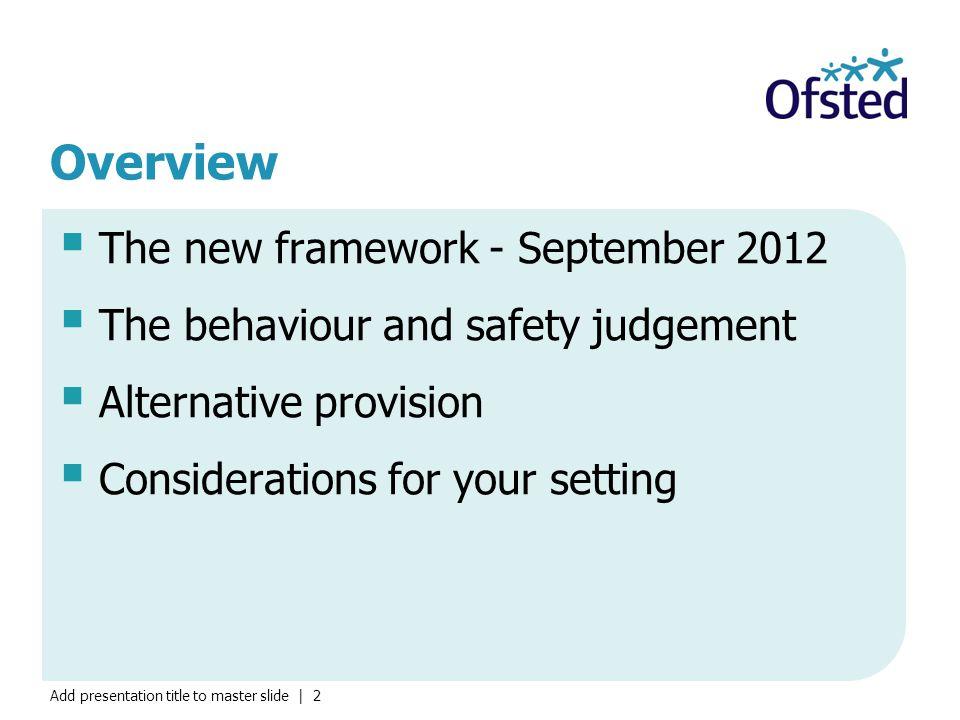 Overview The new framework - September 2012