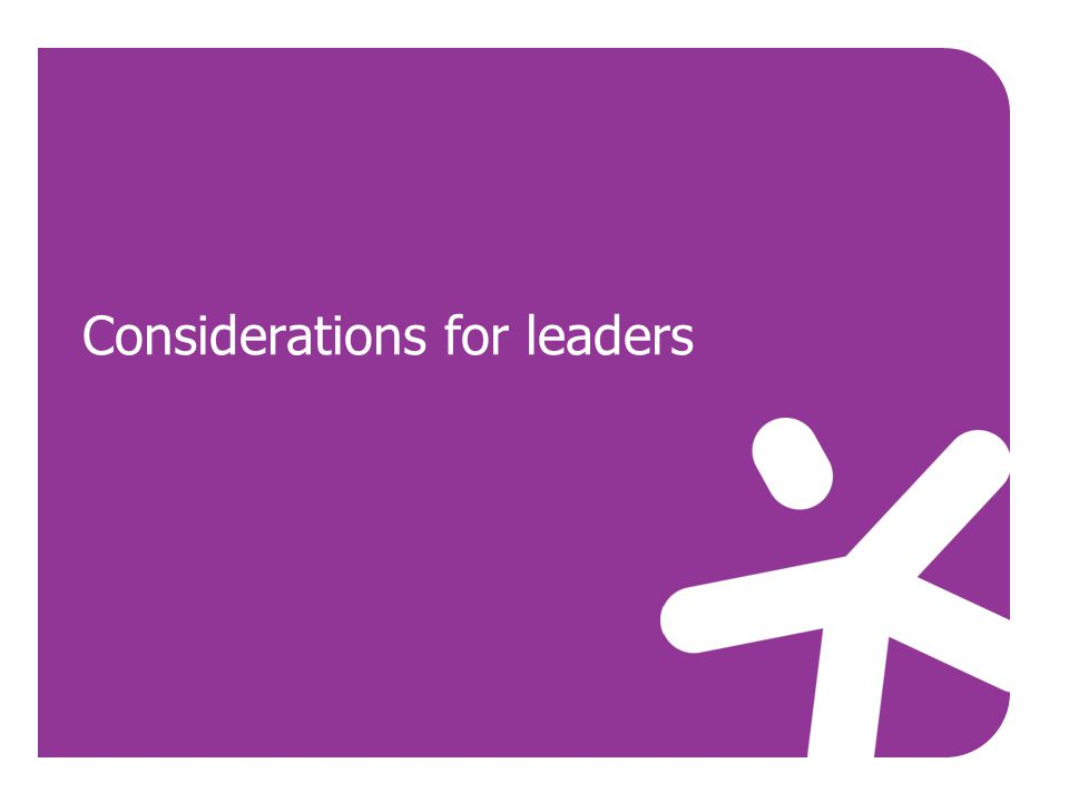 Considerations for leaders