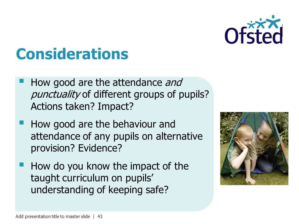 Considerations How good are the attendance and punctuality of different groups of pupils Actions taken Impact