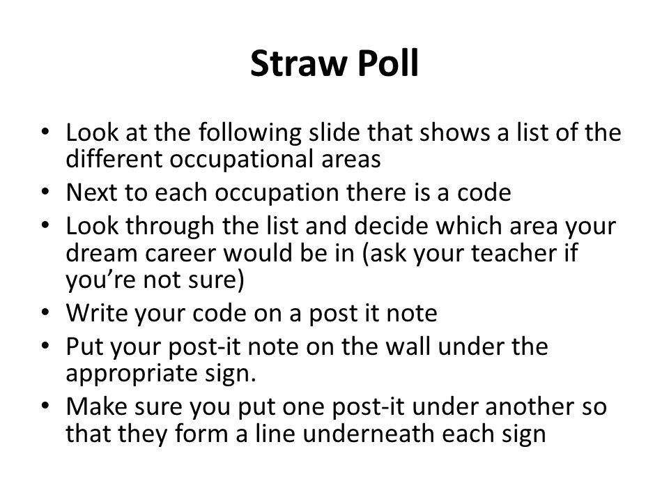 Straw Poll Look at the following slide that shows a list of the different occupational areas. Next to each occupation there is a code.