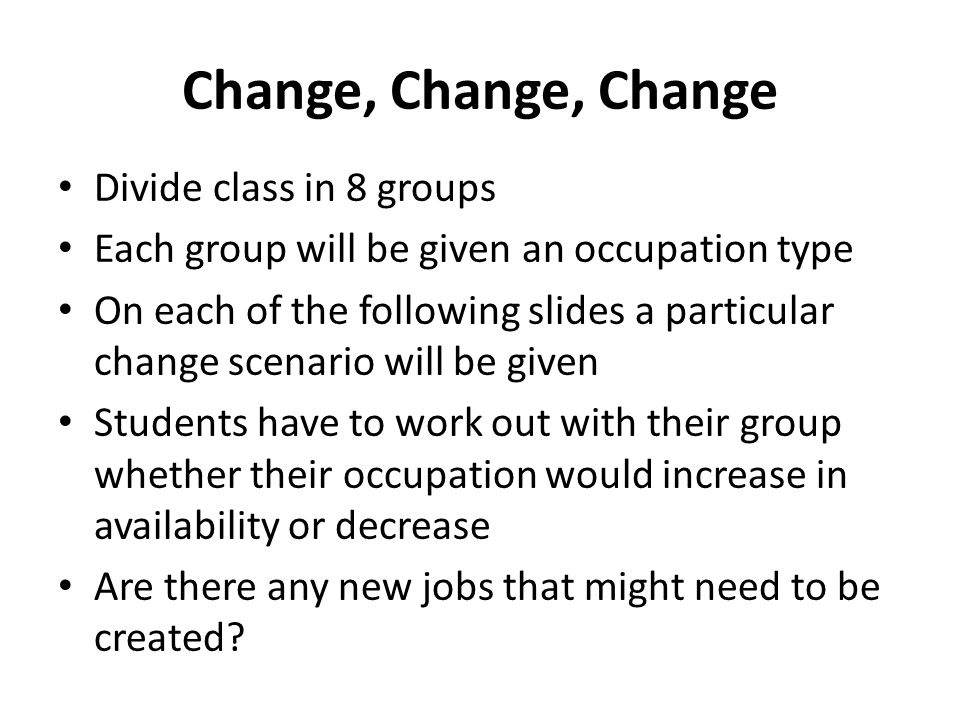 Change, Change, Change Divide class in 8 groups