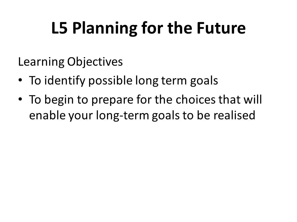 L5 Planning for the Future