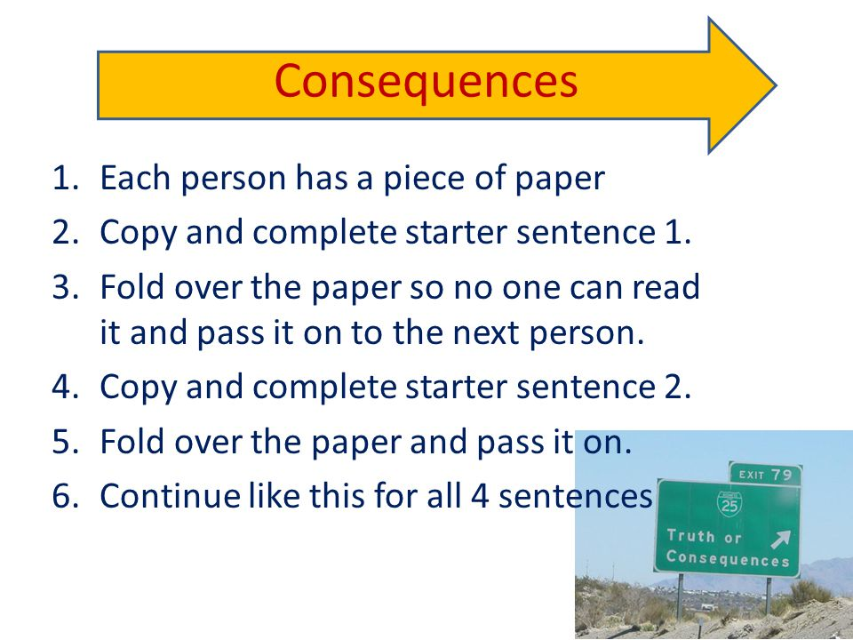 Consequences Each person has a piece of paper