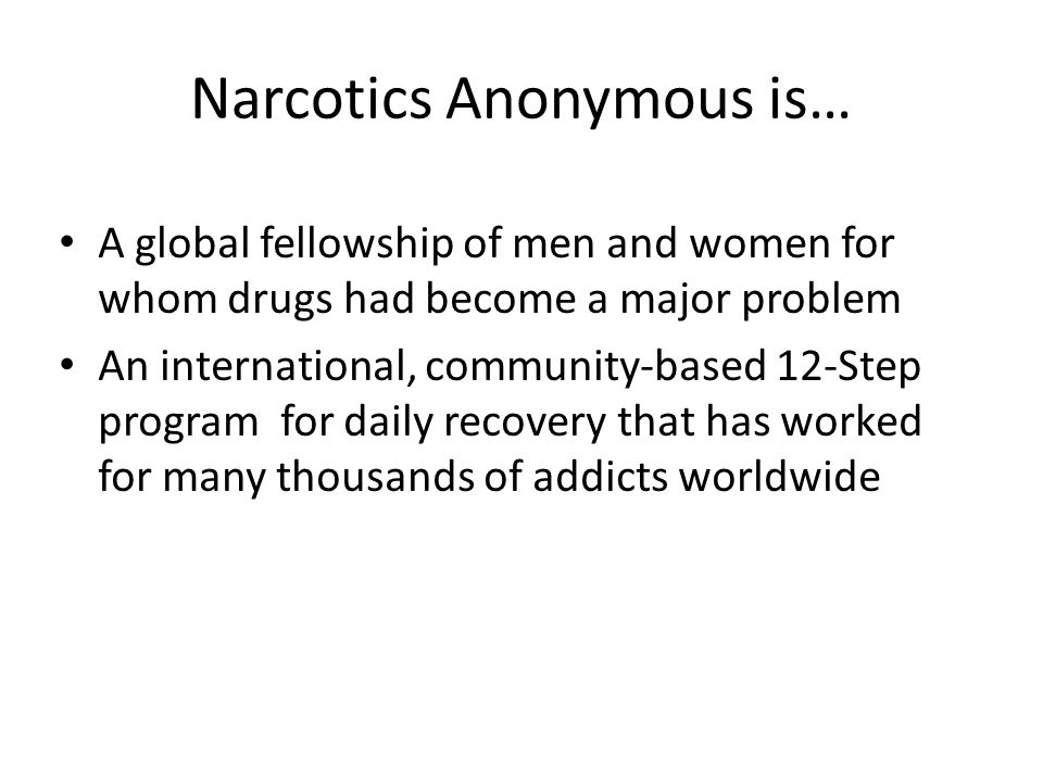 Narcotics Anonymous is…