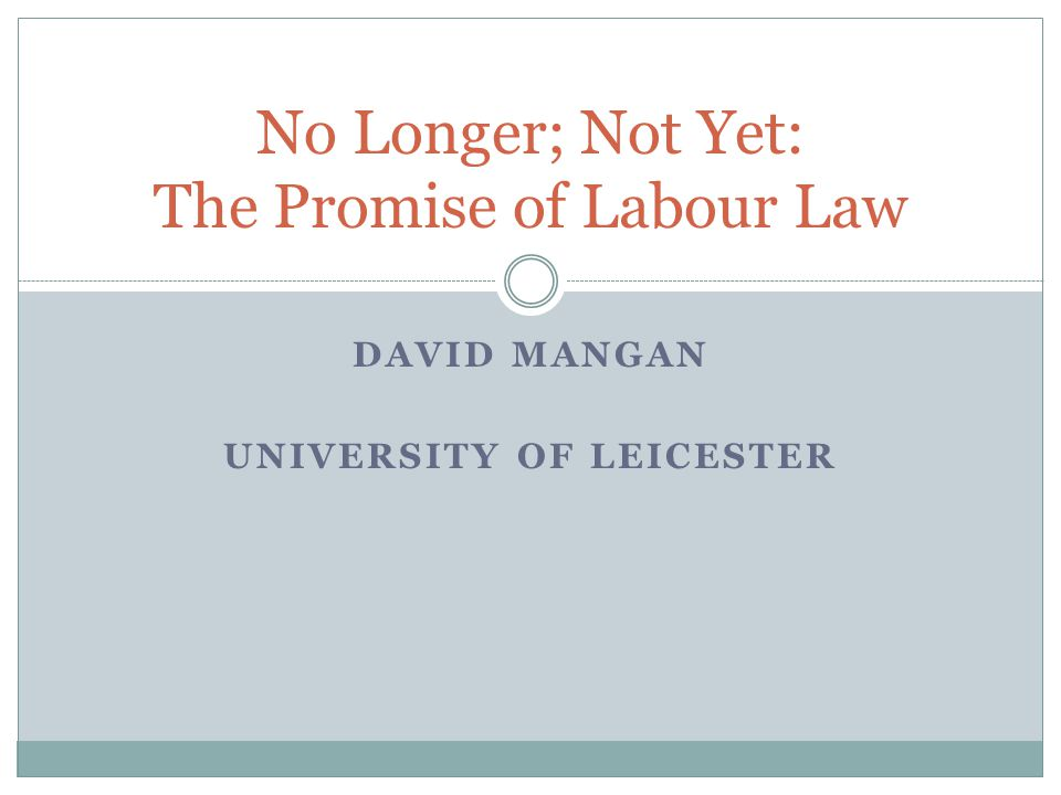 No Longer; Not Yet: The Promise of Labour Law