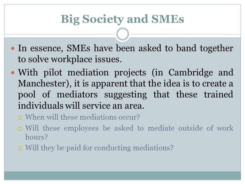 Big Society and SMEs In essence, SMEs have been asked to band together to solve workplace issues.