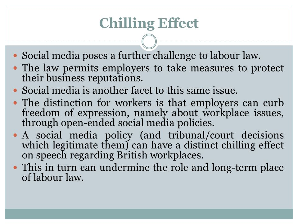 Chilling Effect Social media poses a further challenge to labour law.