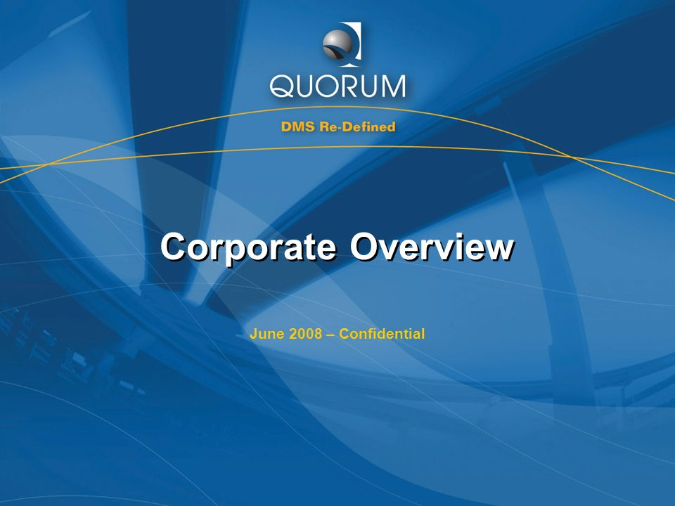 Corporate Overview June 2008 – Confidential