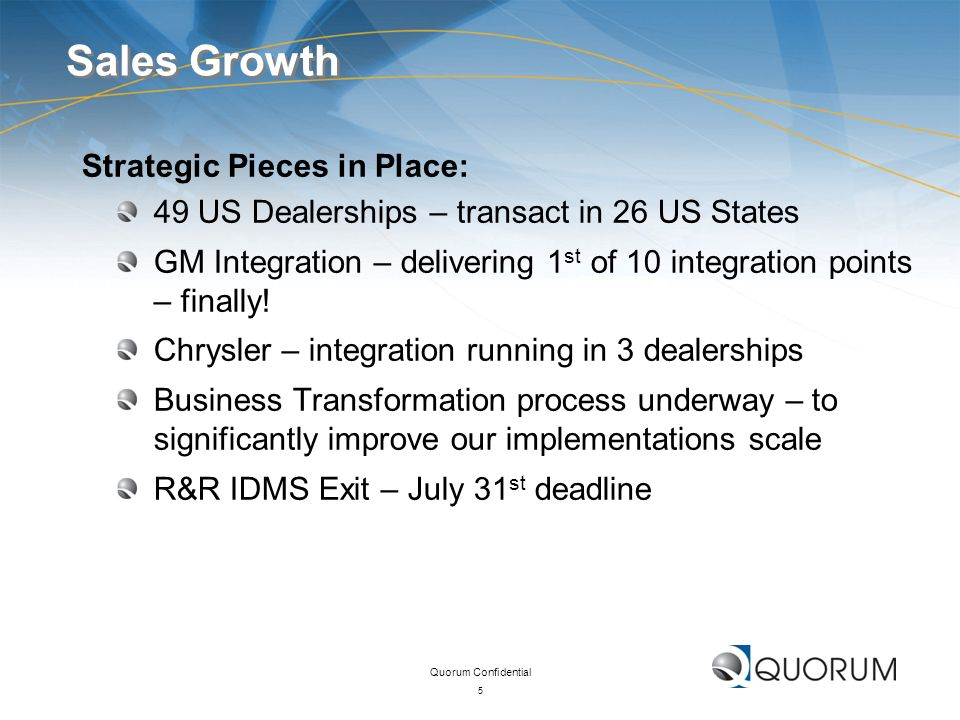 Sales Growth Strategic Pieces in Place: